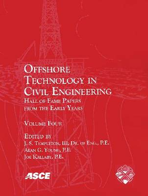 Offshore Technology in Civil Engineering v. 4: Hall of Fame Papers from the Early Years (Paperback)