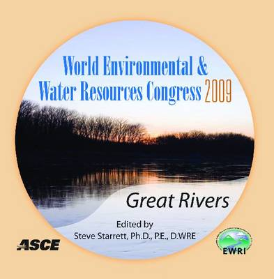 World Environmental and Water Resources Congress 2009: Great Rivers (CD-ROM)