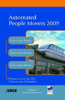 Automated People Movers 2009: Connecting People, Connecting Places, Connecting Modes (Paperback)