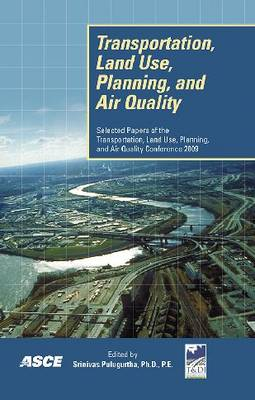 Transportation Land Use, Planning, and Air Quality: Selected Papers of the Transportation, Land Use, Planning, and Air Quality Conference 2009 (Paperback)