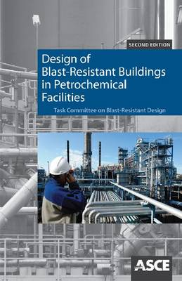 Design of Blast Resistant Buildings in Petrochemical Facilities (Paperback)