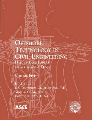 Offshore Technology in Civil Engineering: Hall of Fame Papers from the Early Years vol.5 - Hall of Fame Papers from the Early Years (Paperback)