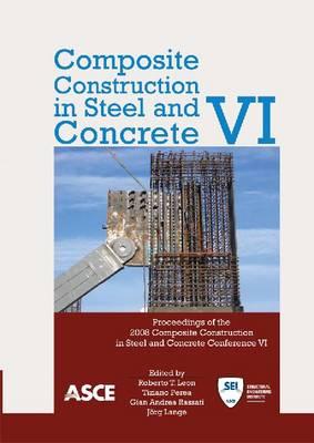 Composite Construction in Steel and Concrete VI (2008) (Paperback)