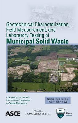 Geotechnical Characterization, Field Measurement, and Laboratory Testing of Municipal Solid Waste (Paperback)