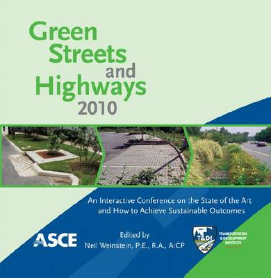 Green Streets and Highways 2010: An Interactive Conference on the State of the Art and How To Achieve Sustainable Outcomes (CD-ROM)