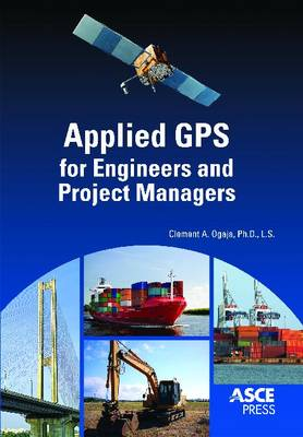 Applied GPS for Engineers and Project Managers (Paperback)