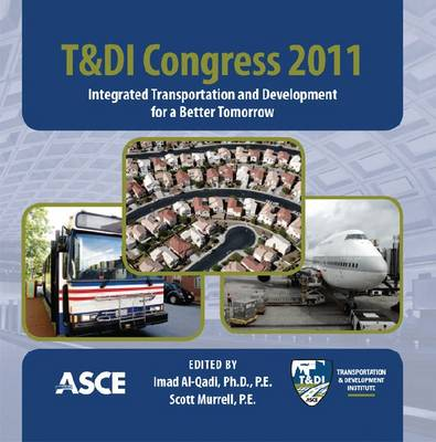 T & DI Congress: Integrated Transport and Development for a Better Tomorrow (CD-ROM)