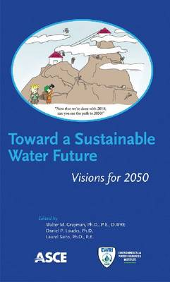 Toward a Sustainable Water Future: Visions for 2050 (Paperback)