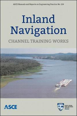 Inland Navigation: Channel Training Works - Manuals of Practice (MOP) (Paperback)
