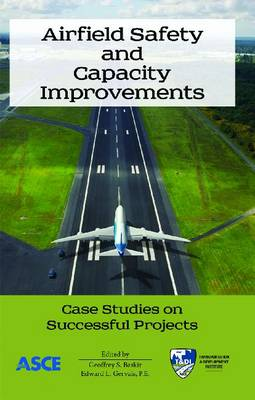 Airfield Safety and Capacity Improvements: Case Studies on Successful Projects (Paperback)