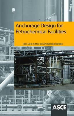 Anchorage Design for Petrochemical Facilities (Paperback)