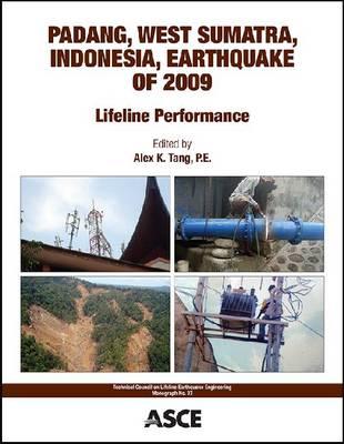 Padang, West Sumatra, Indonesia, Earthquake of 2009: Lifeline Performance - Technical Council on Lifeline Earthquake Engineering Monograph (TCLEE) (Paperback)