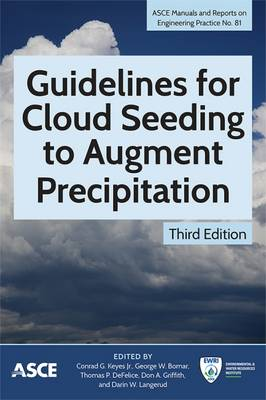 Guidelines for Cloud Seeding to Augment Precipitation - Manuals and Reports on Engineering Practice (Paperback)