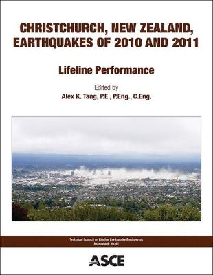 Christchurch, New Zealand, Earthquakes of 2010 and 2011: Lifeline Performance - Technical Council on Lifeline Earthquake Engineering Monographs (Paperback)