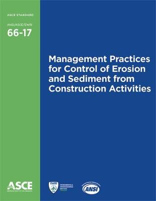 Management Practices for Control of Erosion and Sediment from Construction Activities (66-17) - Standards (Paperback)