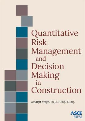 Quantitative Risk Management and Decision Making in Construction (Paperback)