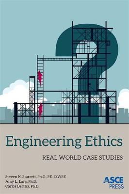 Engineering Ethics: Real World Case Studies (Paperback)