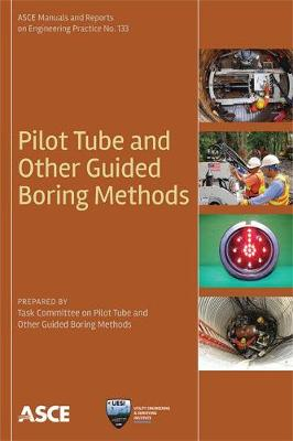 Pilot Tube and Other Guided Boring Methods - Manuals of Practice (Paperback)