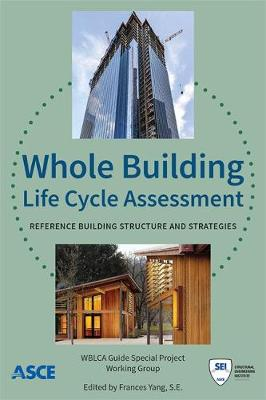 Whole Building Life Cycle Assessment: Reference Building Structure and Strategies (Paperback)