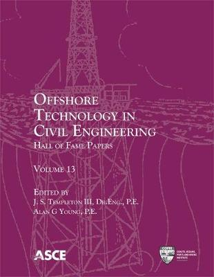 Offshore Technology in Civil Engineering: Hall of Fame Papers - Offshore Technology in Civil Engineering (Paperback)