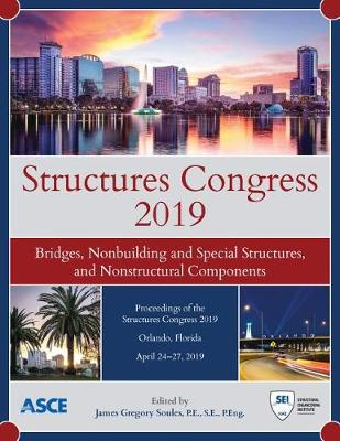 Structures Congress 2019: Bridges, Nonbuilding and Special Structures, and Nonstructural Components (Paperback)