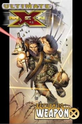 Ultimate X-men Vol.2: Return To Weapon X (Paperback)