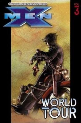 Ultimate X-Men: Ultimate X-men Vol.3: World Tour World Tour Vol. 3 (Paperback)