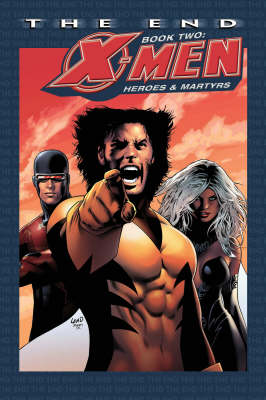 X-men - The End - Book 2: Heroes And Martyrs (Paperback)