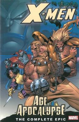 X-men: The Complete Age Of Apocalypse Epic - Book 1 (Paperback)