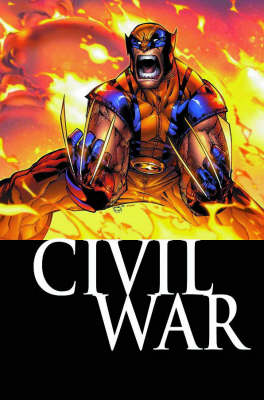 Civil War: Civil War: Wolverine Wolverine (Paperback)
