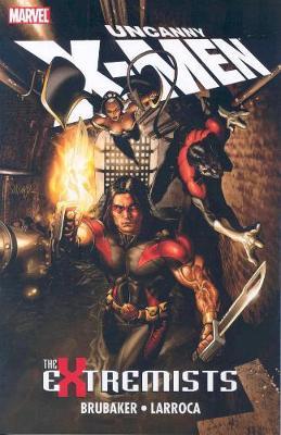 Uncanny X-Men: Uncanny X-men: The Extremists Extremists (Paperback)