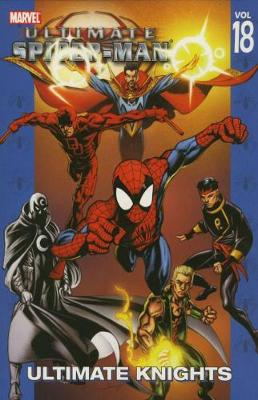 Ultimate Spider-man Vol.18: Ultimate Knights (Paperback)