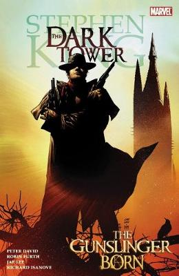 Dark Tower: Dark Tower: The Gunslinger Born Gunslinger Born (Paperback)