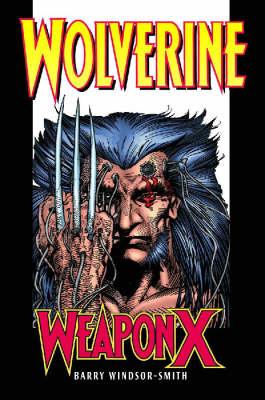 Wolverine: Weapon X - Premiere (Hardback)