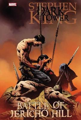 Dark Tower: The Battle Of Jericho Hill (Paperback)