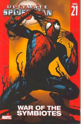 Ultimate Spider-man Vol.21: War Of The Symbiotes (Paperback)