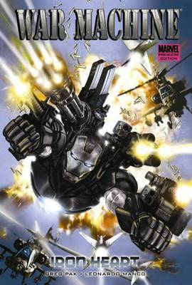 War Machine: Iron Heart Vol. 1 - Premiere (Hardback)