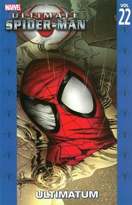 Ultimate Spider-man Vol.22: Ultimatum (Paperback)