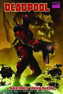 Deadpool: Secret Invasion Vol. 1 - Premiere (Hardback)