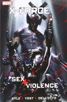 X-Force: X-force: Sex And Violence Sex and Violence (Paperback)