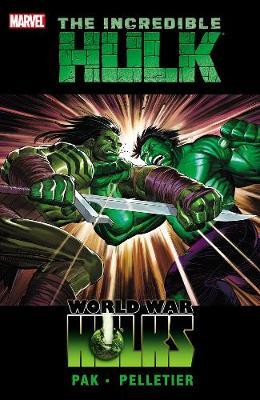 Incredible Hulk: Incredible Hulk Vol. 3: World War Hulks World War Hulks Vol. 3 (Hardback)