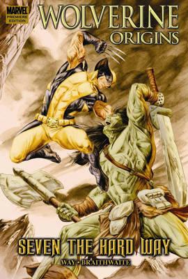 Wolverine Origins: Seven The Hard Way (Paperback)