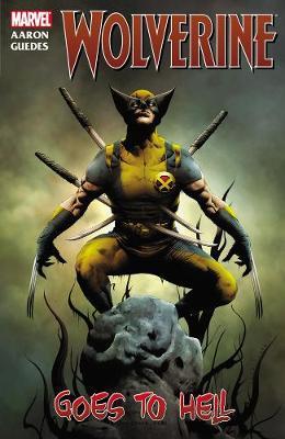 Wolverine: Wolverine: Wolverine Goes To Hell Wolverine Goes to Hell (Paperback)