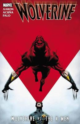 Wolverine: Wolverine Vs. The X-men (Paperback)