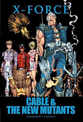 X-force: Cable & The New Mutants (Hardback)