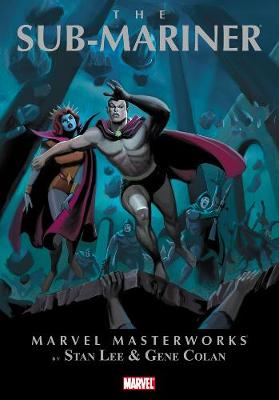 Marvel Masterworks: Marvel Masterworks The Sub-mariner Volume 1 Sub-mariner Volume 1 (Hardback)