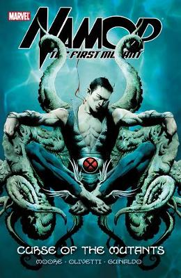 Namor: Namor: The First Mutant - Volume 1: Curse Of The Mutants Curse of the Mutants Vol. 1 (Paperback)