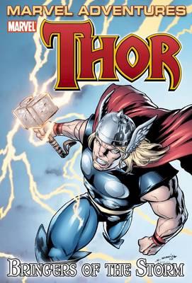 Marvel Adventures Thor: Marvel Adventures Thor: Bringers Of The Storm Bringers of the Storm - Digest (Paperback)