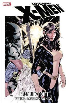 Uncanny X-Men: Uncanny X-men: Breaking Point Breaking Point (Paperback)
