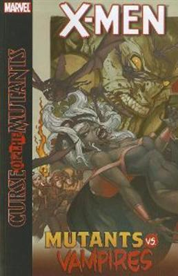 X-men: Curse Of The Mutants: Mutants Vs. Vampires (Paperback)